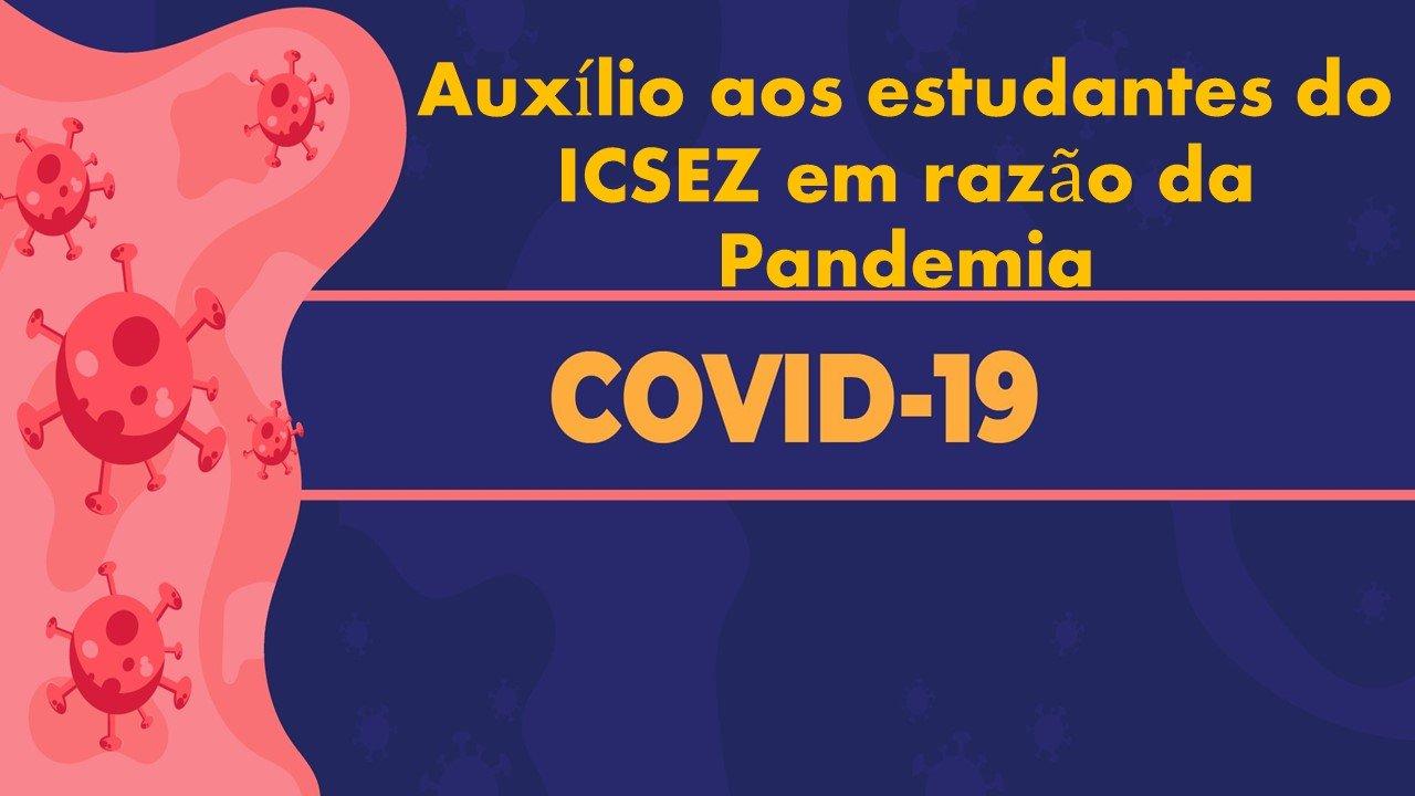 Em razão da pandemia Covid-19 – novo Coronavírus, os estudantes do ICSEZ que moram na Residência Universitária passarão a receber auxílio de R$640,00